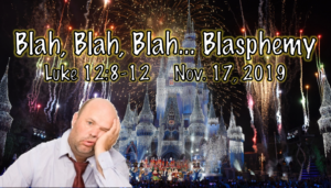 "This Sunday: Message - ""Blah, Blah, Blah... Blasphemy"""