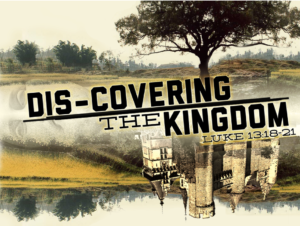 "This Sunday: Message - ""Dis-Covering the Kingdom"""