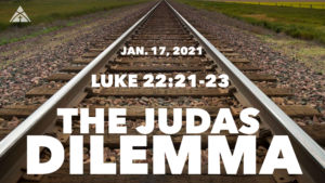 "January 17th: Message - ""The Judas Dilemma"""