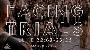 "March 7th: Message - ""Facing Trials"""