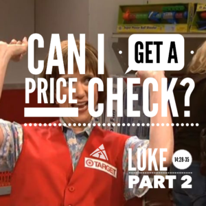 "This Sunday: Message - ""Can I Get A Price Check? part 2"""
