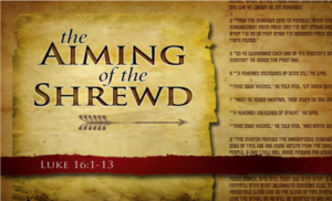 "This Sunday: Message - ""the AIMING of the SHREWD"""