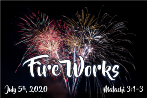 "This Sunday: Message - ""Fire Works"""