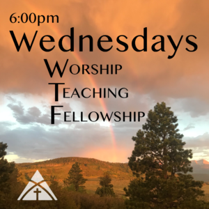 WEDNESDAY Worship, Teaching, Fellowship Service