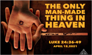 "April 18th Message: ""The Only Man-Made Thing In Heaven"""